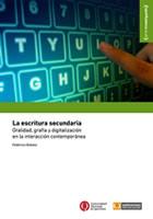 La escritura secundaria: oralidad, grafía y digitalización en la interacción contemporánea